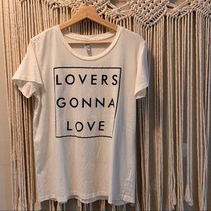 Lovers Gonna Love tee